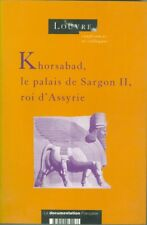 Khorsabad le palais de Sargon II roi d'Assyrie Colloque Louvre 1994