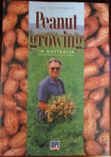 Growing  PEANUTS in Australia by Ian Crosthwaite   VERY GOOD COPY. .93 Pages..