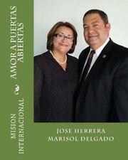 Amor a Puertas Abiertas : Mision Internacional by Marisol Delgado and José...