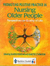 Promoting Positive Practice in Nursing Older People: Perspectives on Quality ...