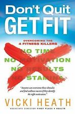 First Place 4 Health: Don't Quit Get Fit : Vicki Heath Buy2BooksGet1Free