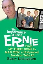 The Importance of Being Ernie From My Three Sons to Mad Men, Hollywood Survior