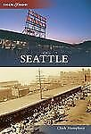 Seattle Then and Now