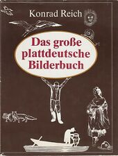Reich: Das große plattdeutsche Bilderbuch (mit 448 Abb.)   1986