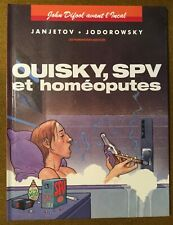 JODOROWKY/JANJETOV : AVANT L'INCAL T5 : OUISKY SPV ET HOMEOPUTES EN EO! NEUF