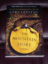 THE MOUNTAIN STORY by LORI LANSENS author THE GIRLS NEW 2015 ARC