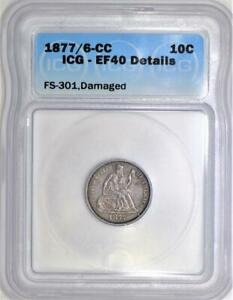 1877/6-CC Seated Liberty Dime ICG EF-40 Details; FS-301