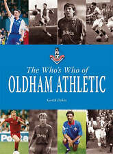 The Who's Who of Oldham Athletic (Whos Who of),Dykes, Garth,New Book mon00000201