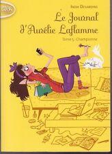 LE JOURNAL D'AURELIE LAFLAMME tome 5 Championne India Desjardins roman jeunesse