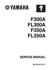 Yamaha F300A FL300A F350A FL350A motor fuera de borda 2013 piezas Manual reimpresión