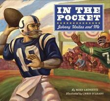 In the Pocket: Johnny Unitas and Me by Mike Leonetti c2008, Hardcover, VGC