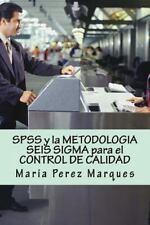 Spss y la Metodologia Seis Sigma para el Control de Calidad by Maria Perez...