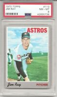1970 TOPPS #113 JIM RAY, PSA 8 NM-MT, HOUSTON ASTROS, L@@K !