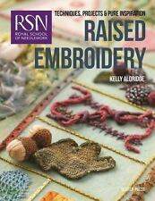 Royal School of Needlework Guides: Raised Embroidery : Techniques, Projects and