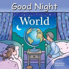 Good Night World (Good Night Our World) by Adam Gamble