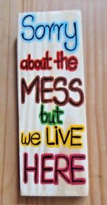 Hand painted wooden sign. Door plaque, funny message, shabby chick decor