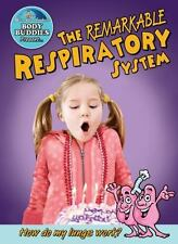 The Remarkable Respiratory System : How Do My Lungs Work? by John Burstein...