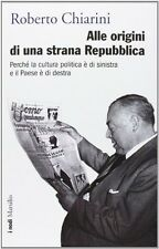 Alle origini di una strana Repubblica Perché la cultura politica è2013 Marsilio