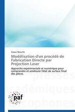 Mod�lisation d'un Proc�d� de Fabrication Directe Par Projection Laser by...