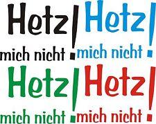 Autoaufkleber -Fun-Aufkleber HETZ MICH NICHT! - in diversen Farben