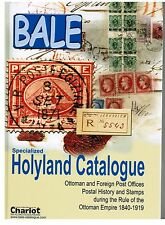 BALE SPECIALIZED HOLYLAND CATALOGUE OTTOMAN AND FOREIGN POST OFFICES