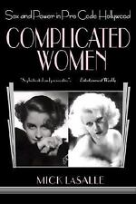 Complicated Women : Sex and Power in Pre-Code Hollywood by Mick LaSalle