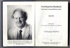 Genealogisches Handbuch des in Bayern immatrikulierten Adels Bd. XX