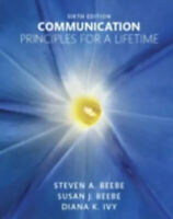 Communication : Principles for a Lifetime by Diana K. Ivy, Susan J. Beebe and...