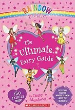 Rainbow Magic: The Ultimate Fairy Guide by Daisy Meadows