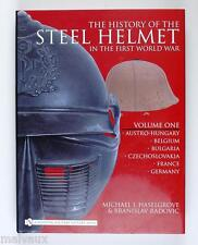 THE HISTORY OF THE STEEL HELMET IN FIRST WORLD WAR VOLUME 1