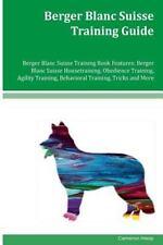 Berger Blanc Suisse Training Guide Berger Blanc Suisse Training Book...
