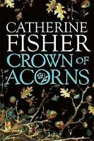 Fisher, Catherine, Crown of Acorns, Very Good Book