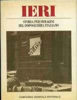 STORIA PER IMMAGINI DEL DOPOGUERRA ITALIANO - 1° VOLUME - IERI