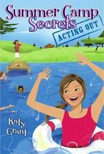 Acting Out (Summer Camp Secrets) by Grant, Katy