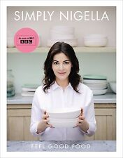 SIMPLY NIGELLA Feel Good Food Hardcover NIGELLA LAWSON COOKBOOK cookery BOOK