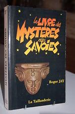 LE LIVRE DES MYSTERES DES SAVOIES Roger Jay
