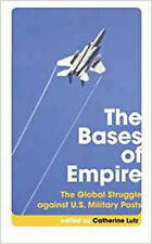 The Bases of Empire: The Global Struggle Against U.S. Military Posts (Transnatio