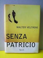 SENZA PATRICIO - W.Veltroni (RIZZOLI, 2004)