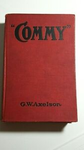 "1919 hardcover book ""COMMY"" by G.W. Axelson CHARLES COMISKEY - AS IS no jacket"