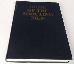 Home of the Shouting Men: Complete History of Gillingham Football Club 1893-1993