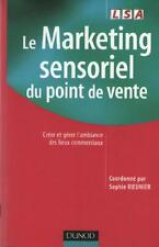 Le Marketing Sensoriel Point de Vente Ambiance Lieux Commerciaux SOPHIE RIEUNIER