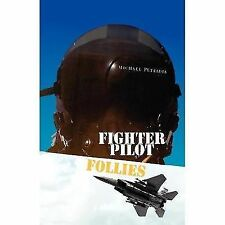 Fighter Pilot Follies by Michael Petridis (2007, Hardcover)