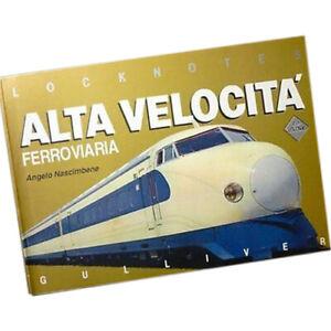 PICCOLO CATALOGO LOCKNOTES ALTA VELOCITA FERROVIARIA ANGELO NASDCIMBENE GULLIVER