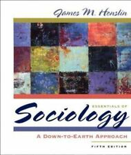 Essentials of Sociology : A Down-to-Earth Approach by James M. Henslin (2003, P…