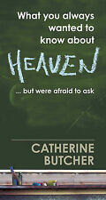What You Always Wanted to Know About Heaven, Catherine Butcher