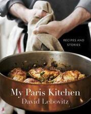 My Paris Kitchen: Recipes And Stories: By David Lebovitz