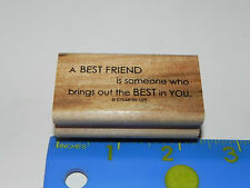 Stampin Up Rubber Stamp - A BEST FRIEND is someone who brings out the BEST you