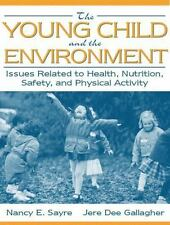 The Young Child and the Environment: Issues Related to Health, Nutrition, Safety