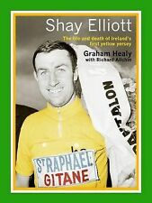 Shay Elliott: The Life and Death of Ireland's First Yellow Jersey, Very Good Con