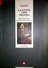 GLAUCO CAMBON LA LOTTA CON PROTEO FORMA ED ESISTENZA... EDITORI RIUNITI 1992